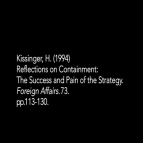 Paraphrase - Containment (Kissinger) still 5